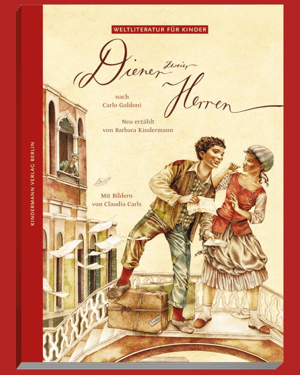"""Cover des Bilderbuches """"Diener zweier Herren"""" von Carlo Goldoni, aus dem Kindermann Verlag"""