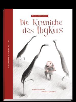 """Cover des Bilderbuches """"Die Kraniche des Ibykus"""" von Friedrich Schiller, aus dem Kindermann Verlag"""